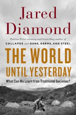 Book cover The World Until Yesterday: What Can We Learn from Traditional Societies?