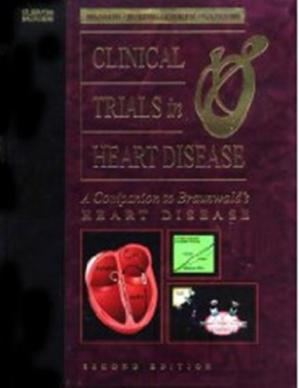 Book cover Clinical Trials in Heart Disease: A Companion to Braunwald's Heart Disease