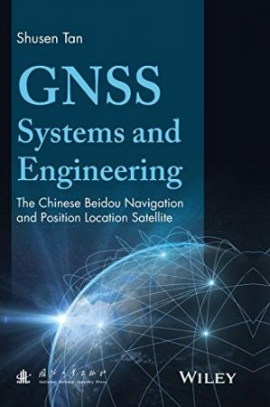 Book cover GNSS Systems and Engineering: The Chinese Beidou Navigation and Position Location Satellite