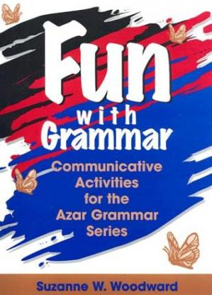 Book cover FUN with GRAMMAR- Communicative Activities for the Azar Grammar series (by Suzanne W. Woodward)