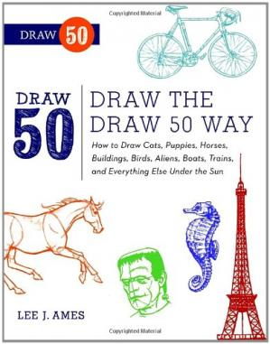 A capa do livro Draw the Draw 50 Way: How to Draw Cats, Puppies, Horses, Buildings, Birds, Aliens, Boats, Trains, and Everything Else Under the Sun