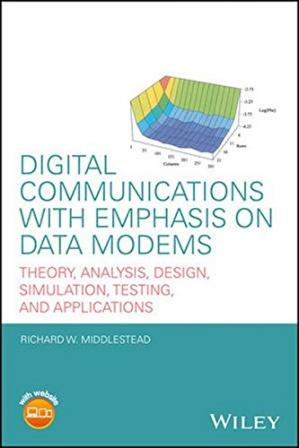 Book cover Digital Communications with Emphasis on Data Modems: Theory, Analysis, Design, Simulation, Testing, and Applications