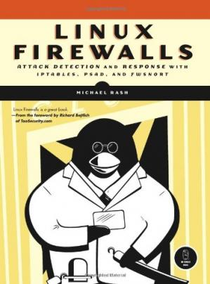 Buchdeckel Linux Firewalls: Attack Detection and Response with iptables, psad, and fwsnort