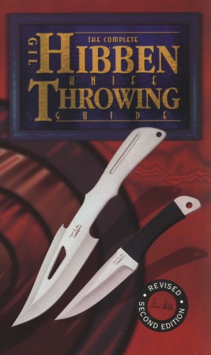 Գրքի կազմ The Complete Gil Hibben Knife Throwing Guide
