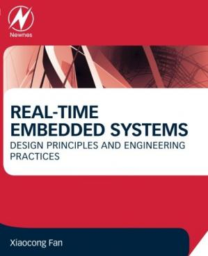 Book cover Real-Time Embedded Systems: Design Principles and Engineering Practices