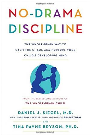 Book cover No-Drama Discipline: The Whole-Brain Way to Calm the Chaos and Nurture Your Child's Developing Mind