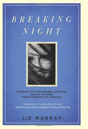 Portada del libro Breaking Night: A Memoir of Forgiveness, Survival, and My Journey from Homeless to Harvard