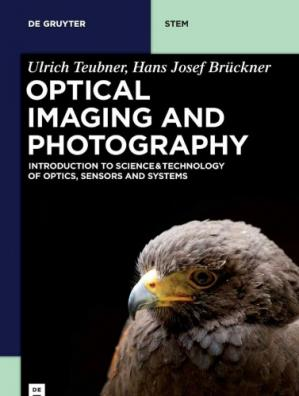 Book cover Optical Imaging and Photography: Introduction to Science and Technology of Optics, Sensors and Systems