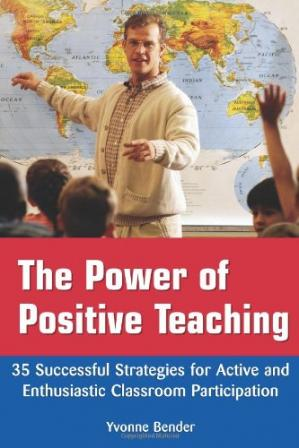 Book cover The Power of Positive Teaching: 35 Successful Strategies for Active and Enthusiastic Classroom Participation