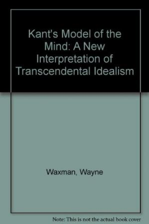 Book cover Kant's Model of the Mind: A New Interpretation of Transcendental Idealism