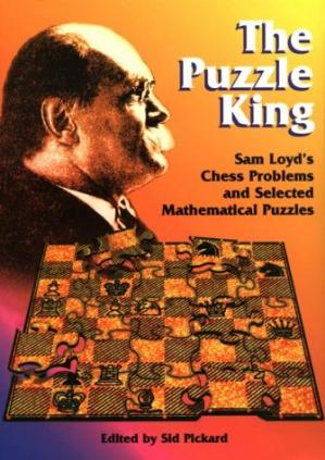 Copertina The Puzzle King: Sam Loyd's Chess Problems and Selected Mathematical Puzzles
