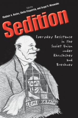 Book cover Sedition: Everyday Resistance in the Soviet Union under Khrushchev and Brezhnev
