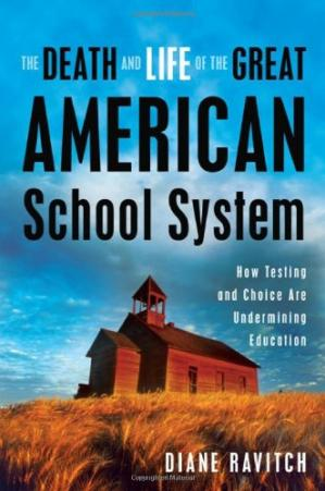 Book cover The death and life of the great American school system: How testing and choice are undermining education
