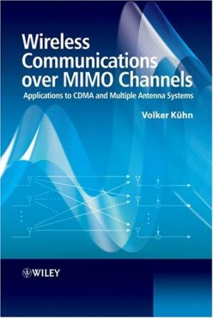Book cover Wireless communications over MIMO channels: applications to CDMA and multiple antenna systems