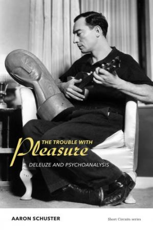 Book cover The trouble with pleasure deleuze and psychoanalysis