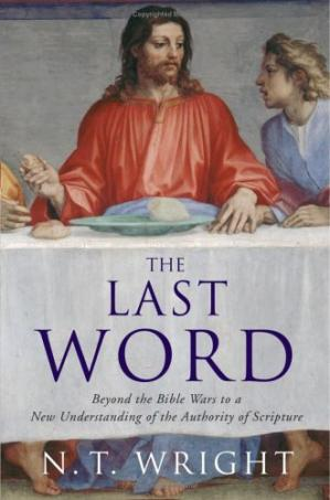 Okładka książki The Last Word: Beyond the Bible Wars to a New Understanding of the Authority of Scripture