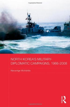 Обложка книги North Korea's Military-Diplomatic Campaigns, 1966-2008 (Routledge Security in Asia Pacific Series)