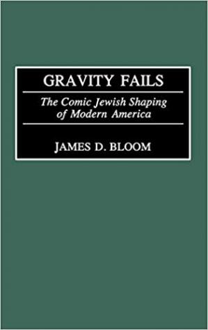 Book cover Gravity Fails - The Comic Jewish Shaping of Modern America