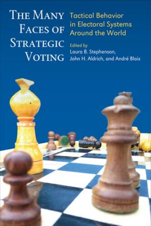Book cover The Many Faces of Strategic Voting: Tactical Behavior in Electoral Systems Around the World