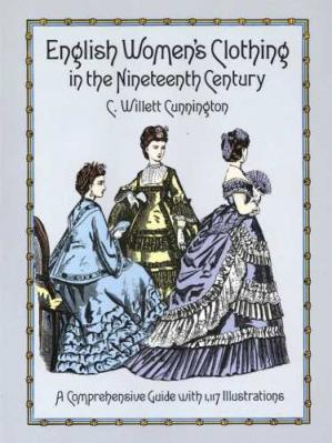 Book cover English Women's Clothing in the Nineteenth Century: A Comprehensive Guide with 1,117 Illustrations