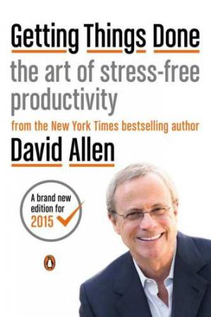 Book cover Getting Things Done: The Art of Stress-Free Productivity