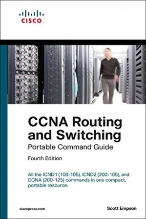 Copertina CCNA Routing and Switching Portable Command Guide (ICND1 100-105, ICND2 200-105, and CCNA 200-125) (4th Edition)