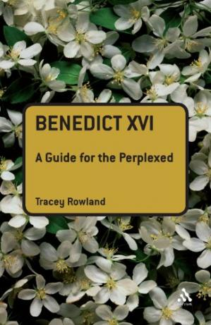 Book cover Benedict XVI: A Guide for the Perplexed