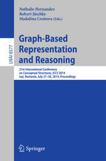 غلاف الكتاب Graph-Based Representation and Reasoning: 21st International Conference on Conceptual Structures, ICCS 2014, Iaşi, Romania, July 27-30, 2014, Proceedings