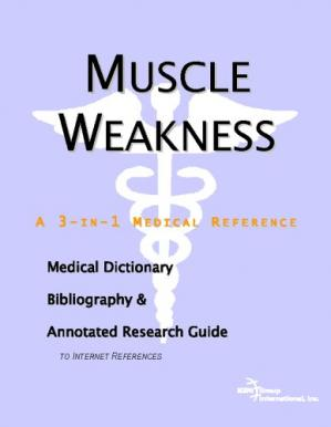 Bìa sách Muscle Weakness - A Medical Dictionary, Bibliography, and Annotated Research Guide to Internet References