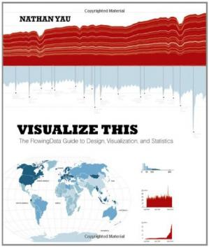 Sampul buku Visualize This: The Flowing Data Guide to Design, Visualization, and Statistics