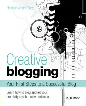 A capa do livro Creative Blogging: Your First Steps to a Successful Blog