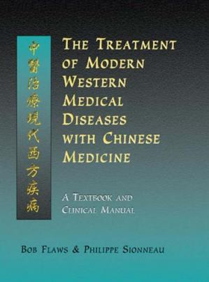 Sampul buku The treatment of modern western medical diseases with Chinese medicine a textbook & clinical manual.