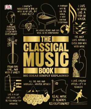 წიგნის ყდა The Classical Music Book (Big Ideas Simply Explained)