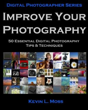 Обложка книги Improve Your Photography: 50 Essential Digital Photography Tips & Techniques (Volume 1)