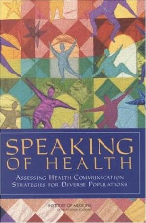 Обкладинка книги Speaking of Health: Assessing Health Communication Strategies for Diverse Populations