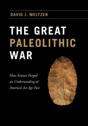 Book cover The Great Paleolithic War: How Science Forged an Understanding of America's Ice Age Past