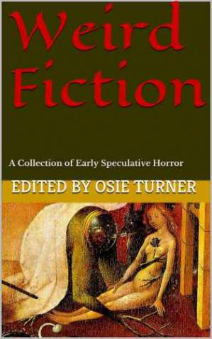 Portada del libro Weird Fiction: A Collection of Early Speculative Horror