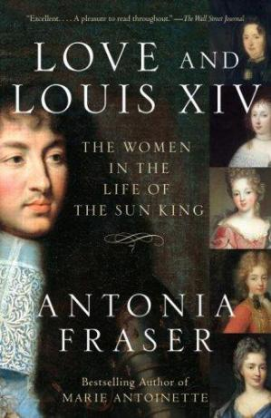 Portada del libro Love and Louis XIV: The Women in the Life of the Sun King