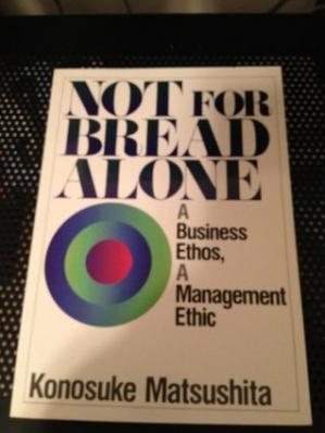 ปกหนังสือ Not for Bread Alone: A Business Ethos, a Management Ethic