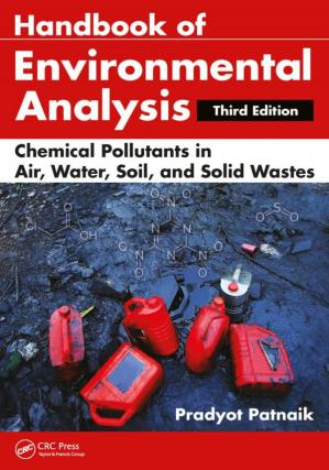 Book cover Handbook of Environmental Analysis: Chemical Pollutants in Air, Water, Soil, and Solid Wastes, Third Edition