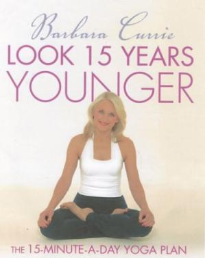 Book cover Look 15 Years Younger: The 15-Minute-a-Day Yoga Plan