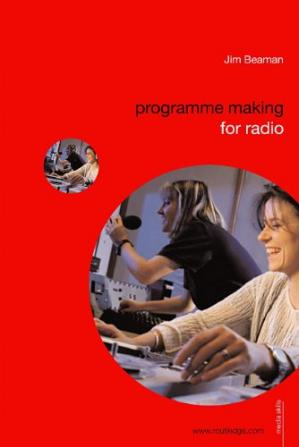 Book cover Programme Making for Radio (Media Skills)