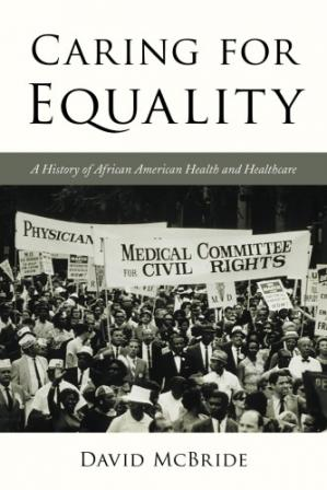 Okładka książki Caring for Equality: A History of African American Health and Healthcare