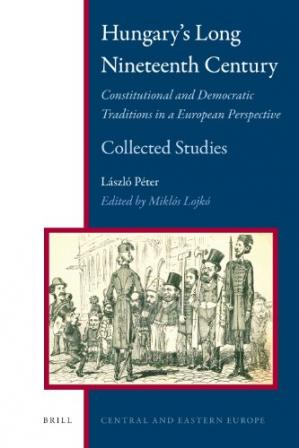 Обкладинка книги Hungary's Long Nineteenth Century: Constitutional and Democratic Traditions in a European Perspective: Collected Studies