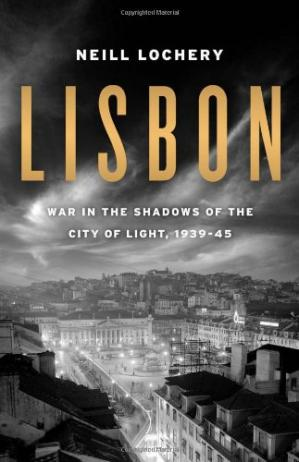 Εξώφυλλο βιβλίου Lisbon: War in the Shadows of the City of Light, 1939-45