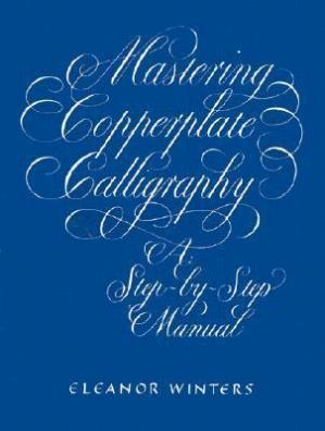Buchdeckel Mastering Copperplate Calligraphy: A Step-by-Step Manual