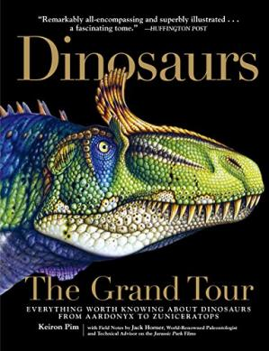 Buchdeckel Dinosaurs - The Grand Tour: Everything Worth Knowing About Dinosaurs from Aardonyx to Zuniceratops