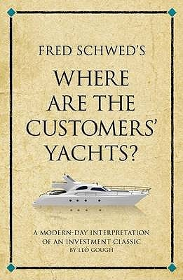 Book cover Fred Schwed's Where Are the Customers' Yachts? A Modern-Day Interpretation of an Investment Classic