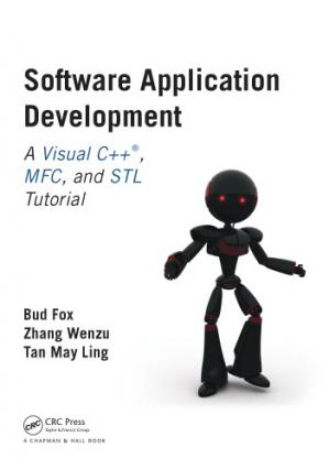 Book cover Software Application Development : A Visual C++, MFC, and STL Tutorial