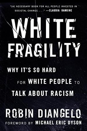 Book cover White Fragility: Why It's So Hard for White People to Talk About Racism